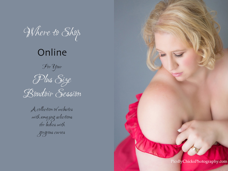 Where to shop for plus size boudoir - Pics By Chicks Photography - Pittsburgh Boudoir Photographer - www.PicsByChicksPhotography.com - Boudoir Photo Shoot Planning Blog