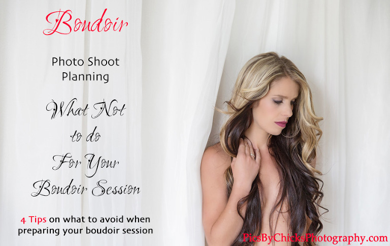 What Not to Do for your boudoir photo shoot - Boudoir Photo Shoot Planning Tips & Tricks - Pittsburgh Boudoir Photographer Pics By Chicks Photography